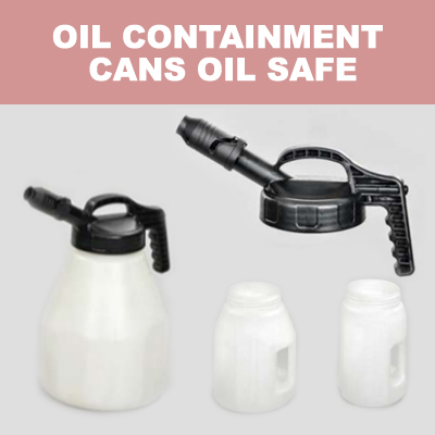Oil Containment Cans Oil Safe